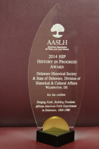 """History in Progress Award for the exhibit """"Forging Faith, Building Freedom: African American Faith Experiences in Delaware, 1800-1980."""""""