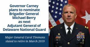 Governor Carney Plans to Nominate General Michael Berry as Next Adjutant General of Delaware National Guard