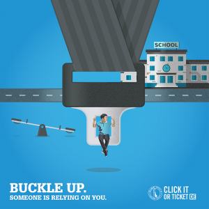 Buckle Up. Someone is relying on you. Click It or Ticket DE 2019