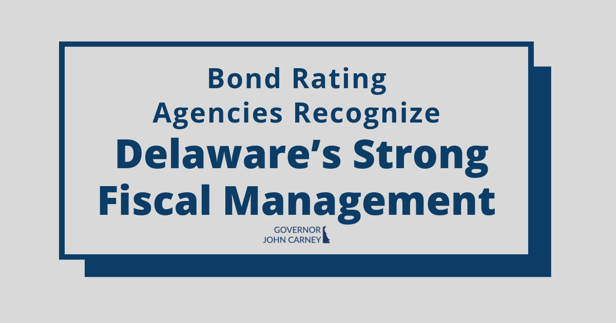 Bond rating agencies recognize Delaware's strong fiscal management