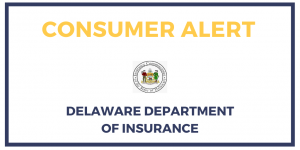 Consumer Alert Delaware Department of Insurance