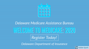 Calendar Icon Delaware Medicare Assistance Bureau Welcome to Medicare: 2020 Register Today Delaware Department of Insurance