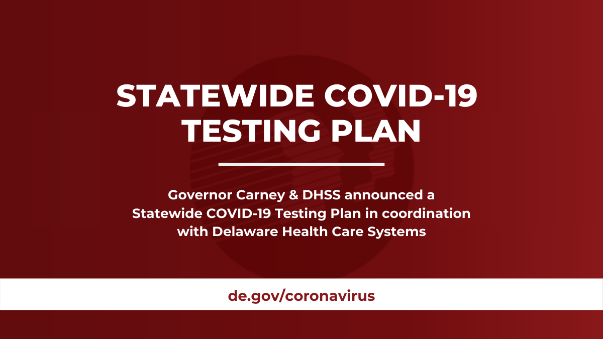 Governor Carney Dhss Announce Statewide Covid 19 Testing Plan In
