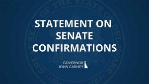 Statement on Senate Confirmations - Governor John Carney