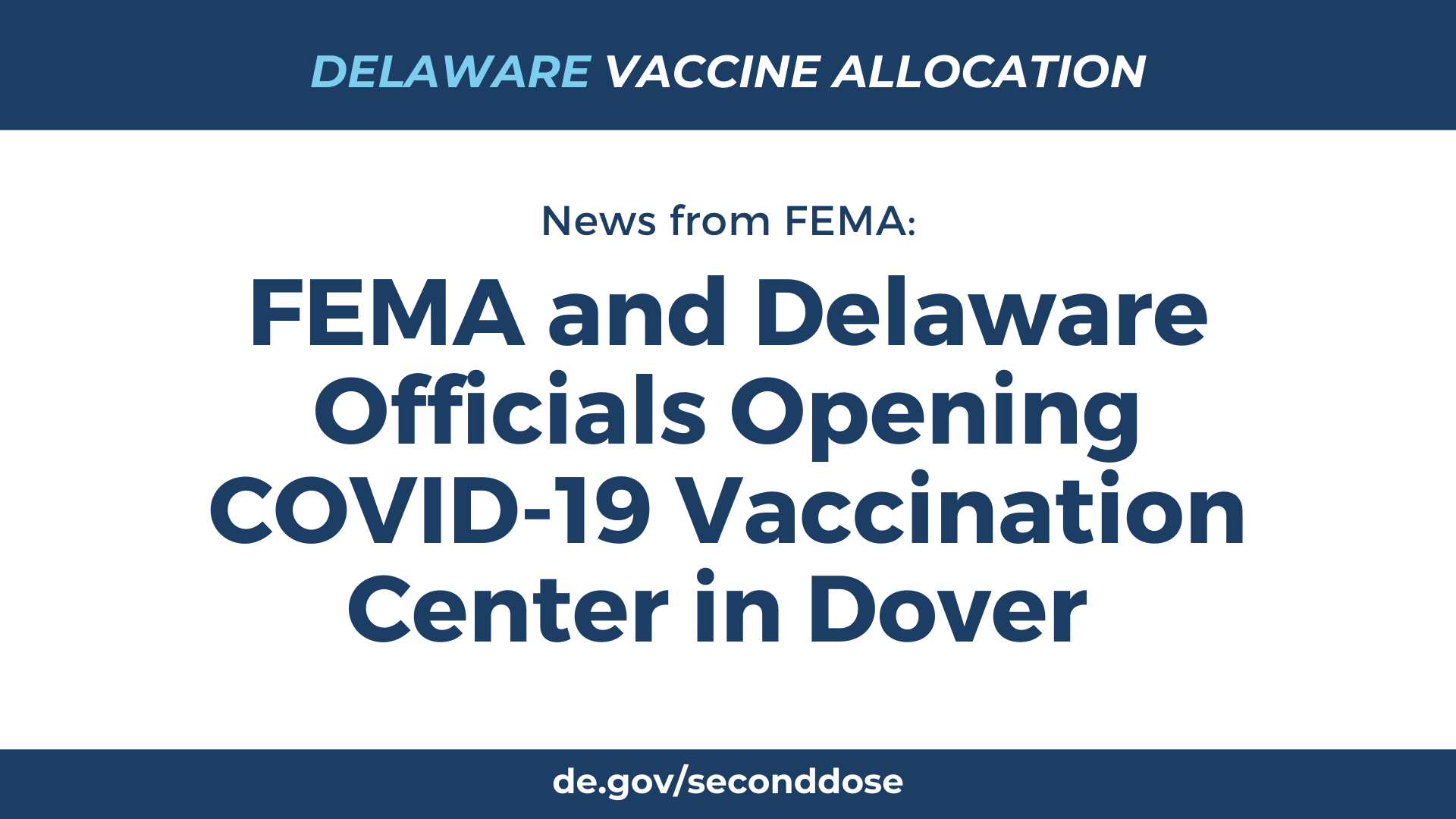 NEWS FROM FEMA: FEMA and Delaware Officials Opening COVID-19 Vaccination Center in Dover - news.delaware.gov
