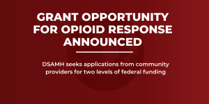 Community grant opportunity announced for opioid response
