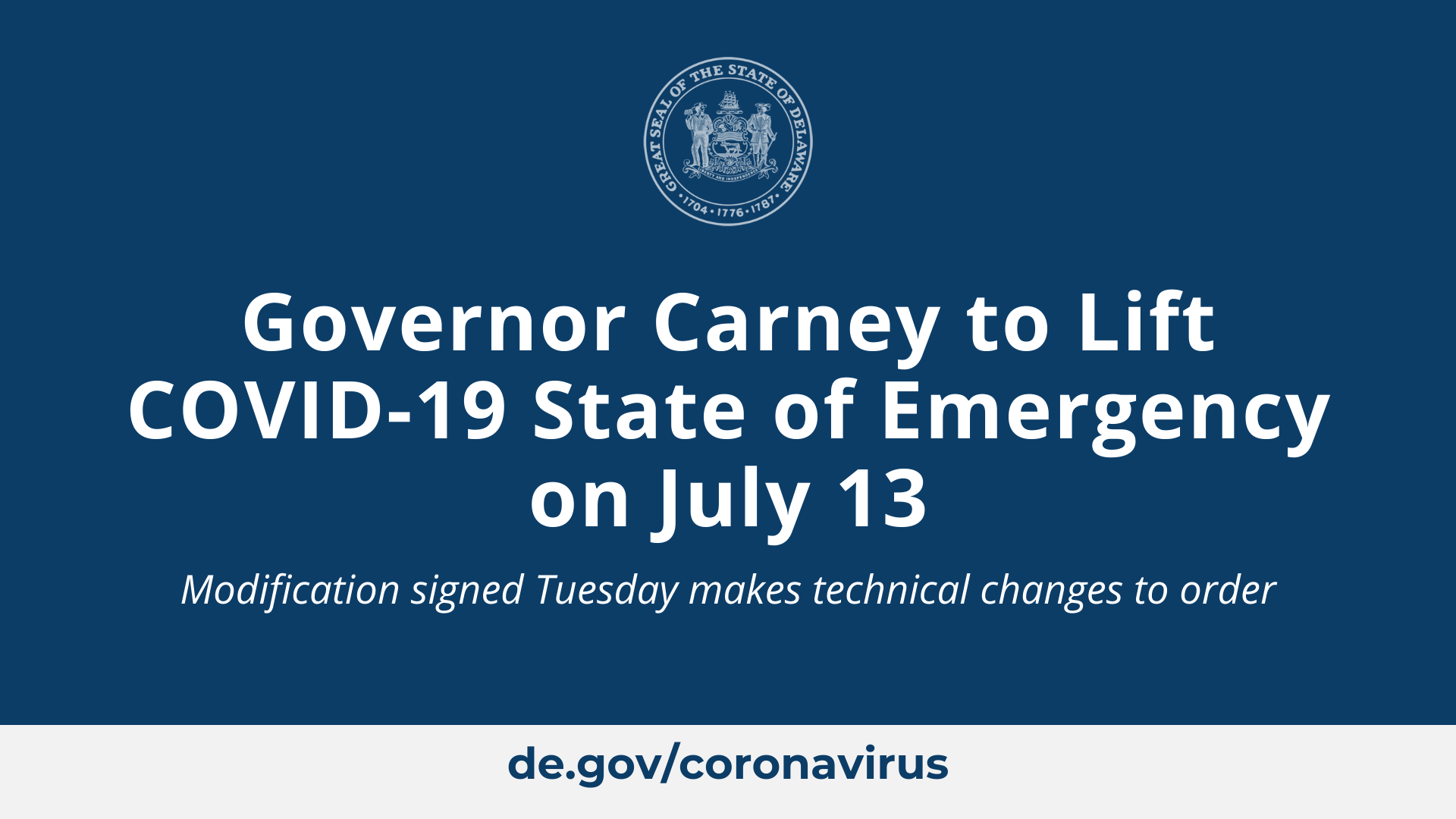 Governor Carney to Lift COVID-19 State of Emergency on July 13 - Modification signed Tuesday makes technical changes to order
