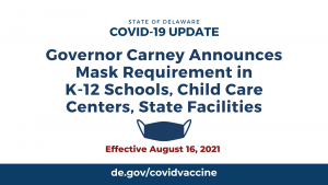 Governor Carney Announces Mask Requirement in K-12 Schools, Child Care Centers, State Facilities