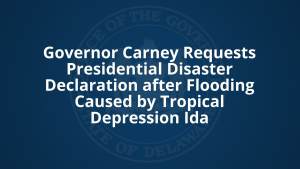 Governor Carney Requests Presidential Disaster Declaration after Flooding Caused by Tropical Depression Ida