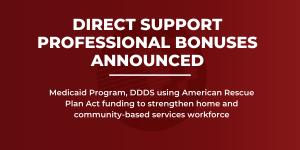 Graphic announces bonuses for Direct Support Professionals