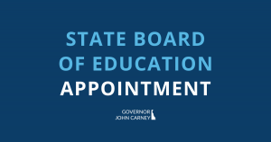 State Board of Education Appointment - Governor John Carney